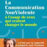 La communication non violente à l'usage de ceux qui veulent changer le monde